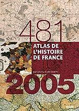 Atlas de l'Histoire de France (481-2005)