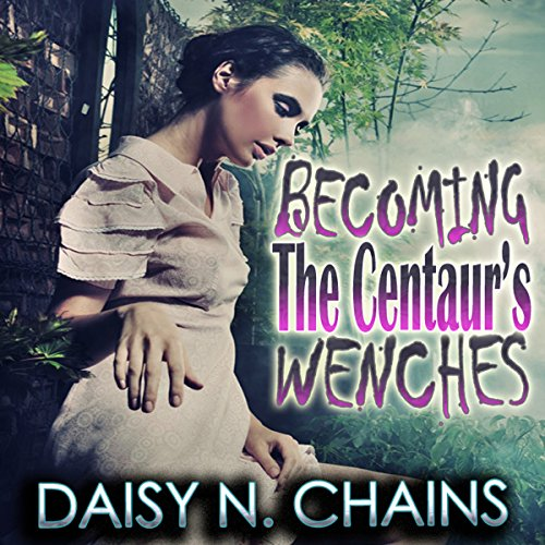 Becoming the Centaur's Wenches cover art