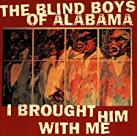 I Brought Him With Me by The Blind Boys of Alabama (1997-02-26)