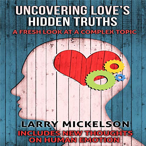 Uncovering Love's Hidden Truths: A Fresh Look at a Complex Topic  By  cover art