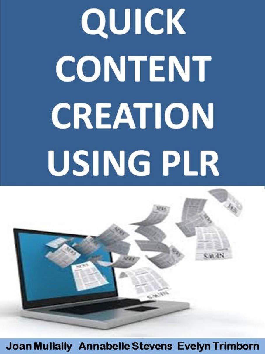 Quick Content Creation Using PLR: Basics for Beginners (Business Basics for Beginners Book 8)