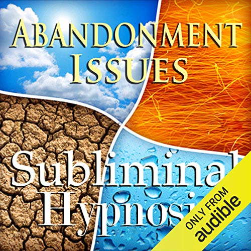 Cure Abandonment Issues Subliminal Affirmations cover art