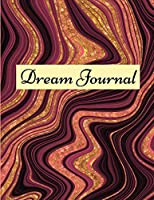 Dream journal: Notebook For Recording, Tracking And Analysing Your Dreams