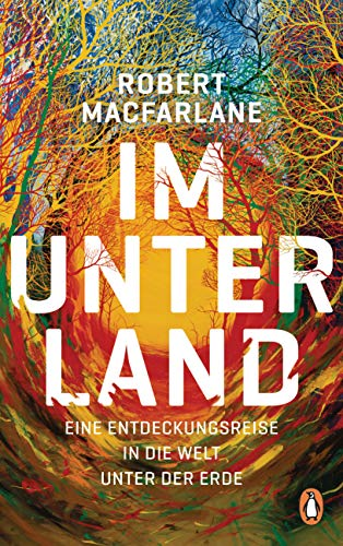 Buchseite und Rezensionen zu 'Im Unterland: Eine Entdeckungsreise in die Welt unter der Erde' von Robert Macfarlane