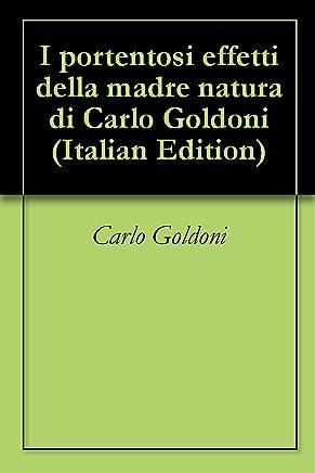 I portentosi effetti della madre natura di Carlo Goldoni
