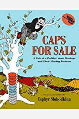 Caps for Sale: A Tale of a Peddler, Some Monkeys, and Their Monkey Business (Reading Rainbow Books) Kindle Edition