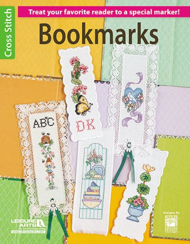 Bookmarks-Treat your Favorite Reader to a Special Marker with a Beautiful Cross Stitch Design (Leisure Arts Cross Stitch)