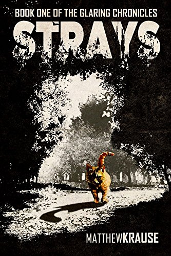 Book: Strays (The Glaring Chronicles) by Matthew Krause