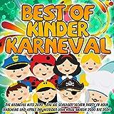 Best of Kinder Karneval - Die Karneval Hits 2020 (Die XXL Schlager Jecken Party in Köln - Fasching und Apres Ski Hits der Viva Kölle Saison 2020 bis 2021) [Explicit]