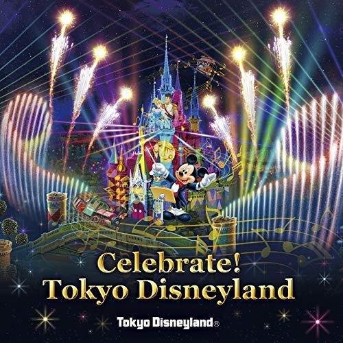 東京ディズニーランド Celebrate! Tokyo Disneyland - 東京ディズニーランド