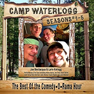Camp Waterlogg Chronicles, Seasons 1 - 5                   Written by:                                                                                                                                 Joe Bevilacqua,                                                                                        Lorie Kellogg,                                                                                        Pedro Pablo Sacristán                               Narrated by:                                                                                                                                 Joe Bevilacqua,                                                                                        Lorie Kellogg,                                                                                        full cast                      Length: 29 hrs and 45 mins     Not rated yet     Overall 0.0