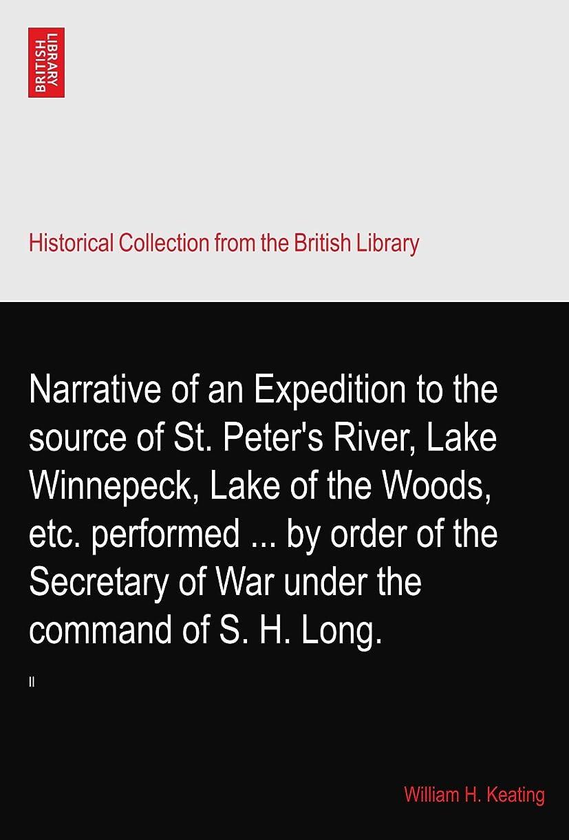 ブリーク飛行機ギャザーNarrative of an Expedition to the source of St. Peter's River, Lake Winnepeck, Lake of the Woods, etc. performed ... by order of the Secretary of War under the command of S. H. Long.: II