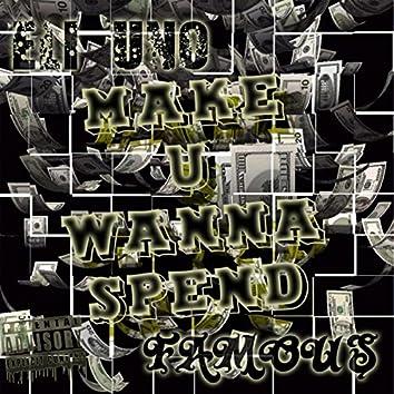 Make U Wanna Spend
