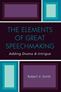 The Elements of Great Speechmaking: Adding Drama & Intrigue