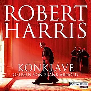 Konklave                   Autor:                                                                                                                                 Robert Harris                               Sprecher:                                                                                                                                 Frank Arnold                      Spieldauer: 7 Std. und 44 Min.     39 Bewertungen     Gesamt 4,4