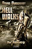 HELL WALKS - Der Höllentrip: Roman