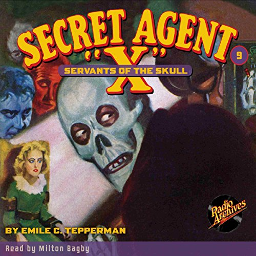 Secret Agent X #9: Servants of the Skull audiobook cover art