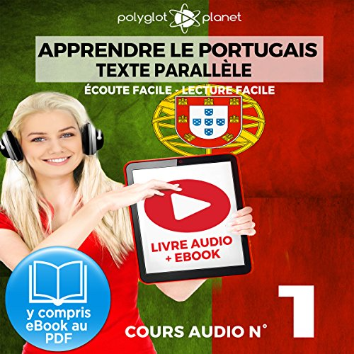 Apprendre le Portugais - Texte Parallèle - Écoute Facile - Lecture Facile: Cours Audio No. 1 [Learn Portugese]     Lire et Écouter des Livres en Portugais              By:                                                                                                                                 Polyglot Planet                               Narrated by:                                                                                                                                 Samuel Goncalves,                                                                                        Ory Meuel                      Length: 32 mins     Not rated yet     Overall 0.0