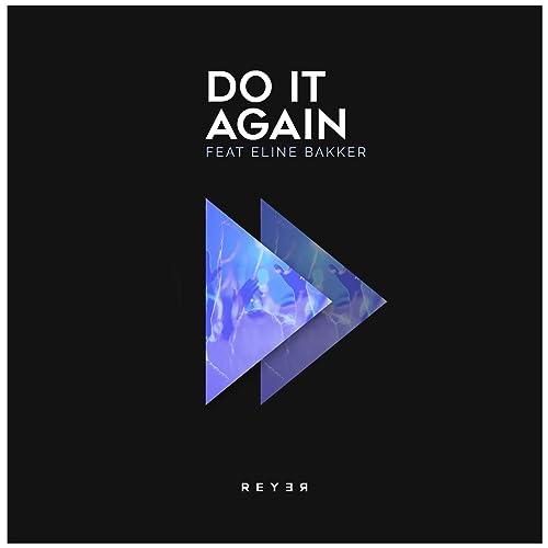 Reyer - Do It Again (Reyer Remix) [feat. Eline Bakker] (2019)
