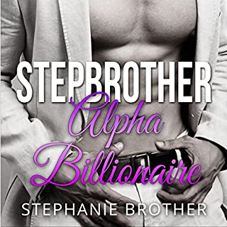 Stepbrother: Alpha Billionaire audiobook cover art