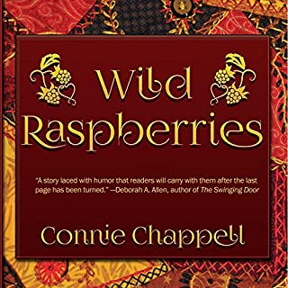 Wild Raspberries                   By:                                                                                                                                 Connie Chappell                               Narrated by:                                                                                                                                 Gregory Walston                      Length: 9 hrs and 58 mins     Not rated yet     Overall 0.0