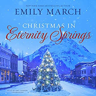 Christmas in Eternity Springs     The Eternity Springs Series, Book 12              Written by:                                                                                                                                 Emily March                               Narrated by:                                                                                                                                 Amy Landon                      Length: 9 hrs and 46 mins     Not rated yet     Overall 0.0