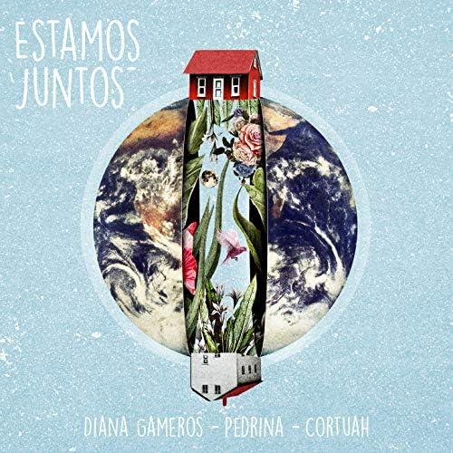 Pedrina, Diana Gameros & Cortuah