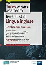 Teoria e test di Lingua inglese: Manuale di preparazione, quesiti di verifica, modulistica e guida alla prova pratica
