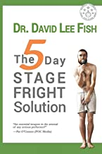 The 5-Day STAGE FRIGHT Solution