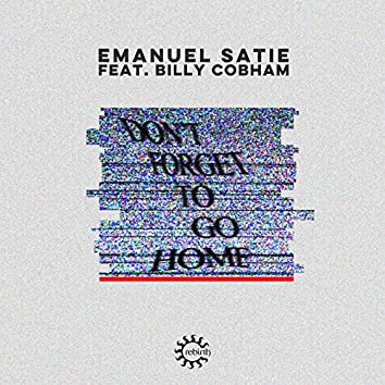 Don't Forget to Go Home (feat. Billy Cobham)