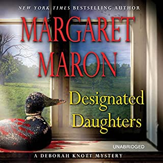 Designated Daughters                   By:                                                                                                                                 Margaret Maron                               Narrated by:                                                                                                                                 Margaret Maron                      Length: 7 hrs and 49 mins     139 ratings     Overall 3.9