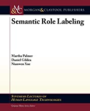 Semantic Role Labeling (Synthesis Lectures on Human Language Technologies)