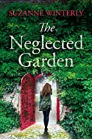 The Neglected Garden: A page-turner seeded with mystery and suspense (English Edition)