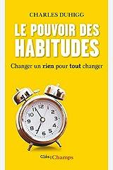 Le Pouvoir des habitudes. Changer un rien pour tout changer (French Edition) Kindle Edition