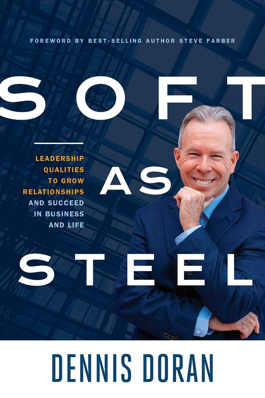 Image OfSoft As Steel: Leadership Qualities To Grow Relationships And Succeed In Business And Life