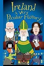 Ireland: A Very Peculiar History™