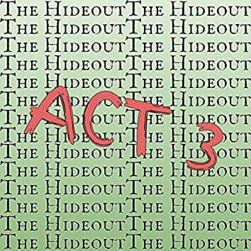 The Hideout: Act 3