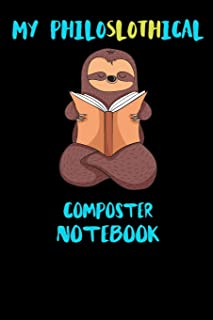 My Philoslothical Composter Notebook: Funny Blank Lined Notebook Journal Gift Idea For (Lazy) Sloth Spirit Animal Lovers