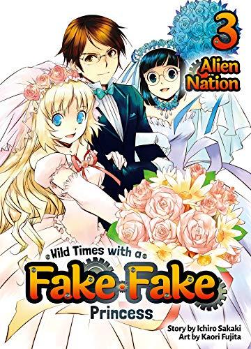 Wild Times with a Fake Fake Princess: Volume 3 by [Ichiro Sakaki, Kaori Fujita, MPT]