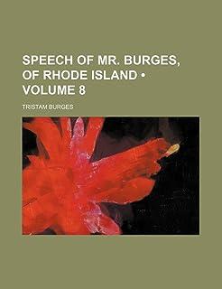 Speech of Mr. Burges, of Rhode Island (Volume 8)