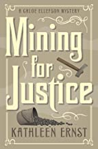 Mining for Justice (A Chloe Ellefson Mystery Book 8)