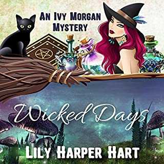 Wicked Days     An Ivy Morgan Mystery Book 1              By:                                                                                                                                 Lily Harper Hart                               Narrated by:                                                                                                                                 Angel Clark                      Length: 6 hrs and 27 mins     243 ratings     Overall 3.9