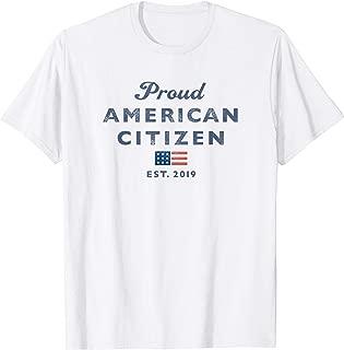 US Citizen 2019 Est New American Proud USA Flag Patriotic T-Shirt