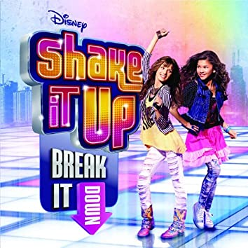 Shake It Up: Break It Down (Deluxe Edition)