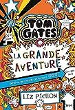La Grande Aventure - Tom Gates - tome 13 (13)