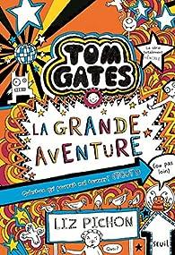 Tom Gates, tome 13 : La grande aventure par Liz Pichon