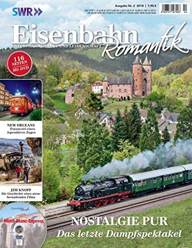Eisenbahn Romantik Magazin - Unterwegs mit Lust und Leidenschaft - Nostalgie Pur - Das letzte Dampfspektakel - Mit DVD 2-2018