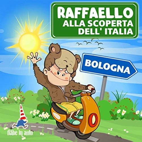 Raffaello alla scoperta dell'Italia - Bologna. La ricetta della Torta Bolognese copertina