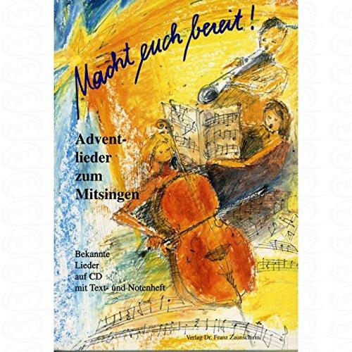 MACHT EUCH BEREIT - ADVENTLIEDER ZUM MITSINGEN - arrangiert für Liederbuch - mit CD [Noten/Sheetmusic] Komponist : ZAUNSCHIRM F