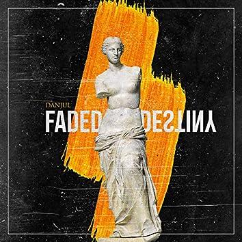 Faded Destiny